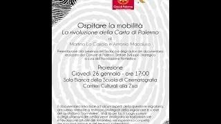 """La carta di Palermo - Documetario """"Ospitare la mobilità"""""""