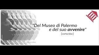 """""""Del museo di Palermo e del suo avvenire"""" Storia del Salinas"""