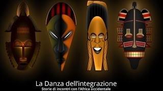 """""""La danza dell'integrazione - Storie di incontri con l'Africa occidentale"""""""